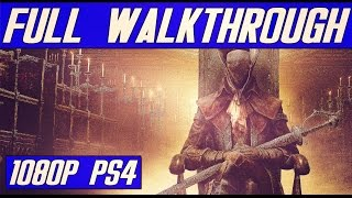 Bloodborne The Old Hunters FULL Walkthrough No Commentary [1080p HD]