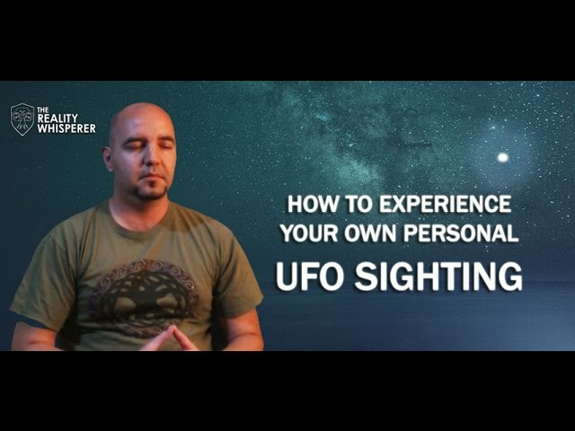 How To Experience Your Own Personal UFO Sighting