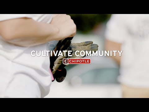 Cultivate Community: Chipotle Serves