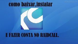Como Baixar, Instalar E Criar Conta No RaidCall.