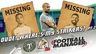 FM17 | Dude Where's My Strikers (II) - An FM Tactics Special with Guido Merry | ECL Final vs Man Utd