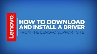 How To - Download and Install a Driver from the Lenovo Support Site