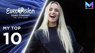 Eurovision 2019 Season - MY TOP 10 (so far) | (21/12/18)