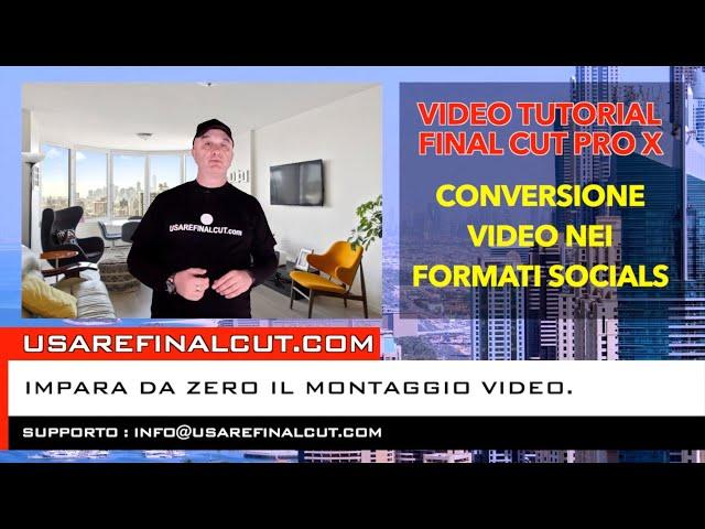 Final Cut Pro X : Smart Conform : Conversione Video nei formati socials (Instagram, Tik Tok ...)