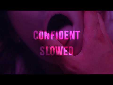 CONFIDENT | SLOWED