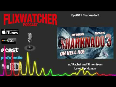 Episode #015: Sharknado 3 with Rachel and Simon from Level Up Human Final