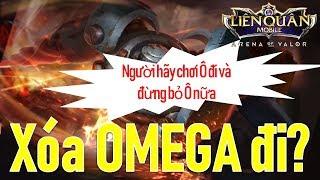 Cần chỉnh sửa kỹ năng Omega ngay vì Game thủ bỏ xó không ai thèm chơi