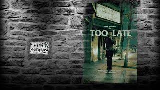 Too Late / Слишком поздно (2016) трейлер (русские субтитры)