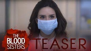 The Blood Sisters April 24, 2018 Teaser