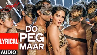 DO PEG MAAR Full Song with Lyrics | ONE NIGHT STAND | Sunny Leone | Neha Kakkar | T-Series