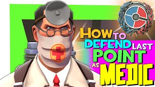 TF2: How to defend last point as medic [Epic WIN]