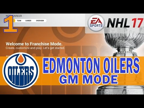 NHL 17 | Edmonton Oilers Franchise Mode / GM Mode Ep. 1 | GM Yak-City Returns + Roster Overview