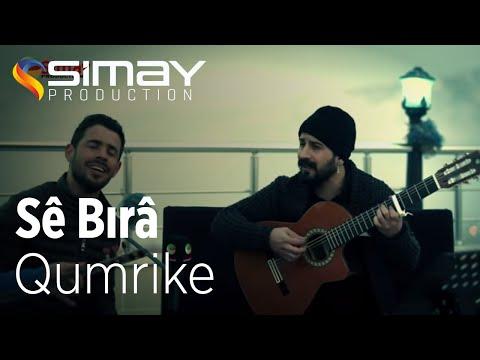 Sê Bırâ - Qumrike