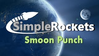 SimpleRockets Smoon Punch