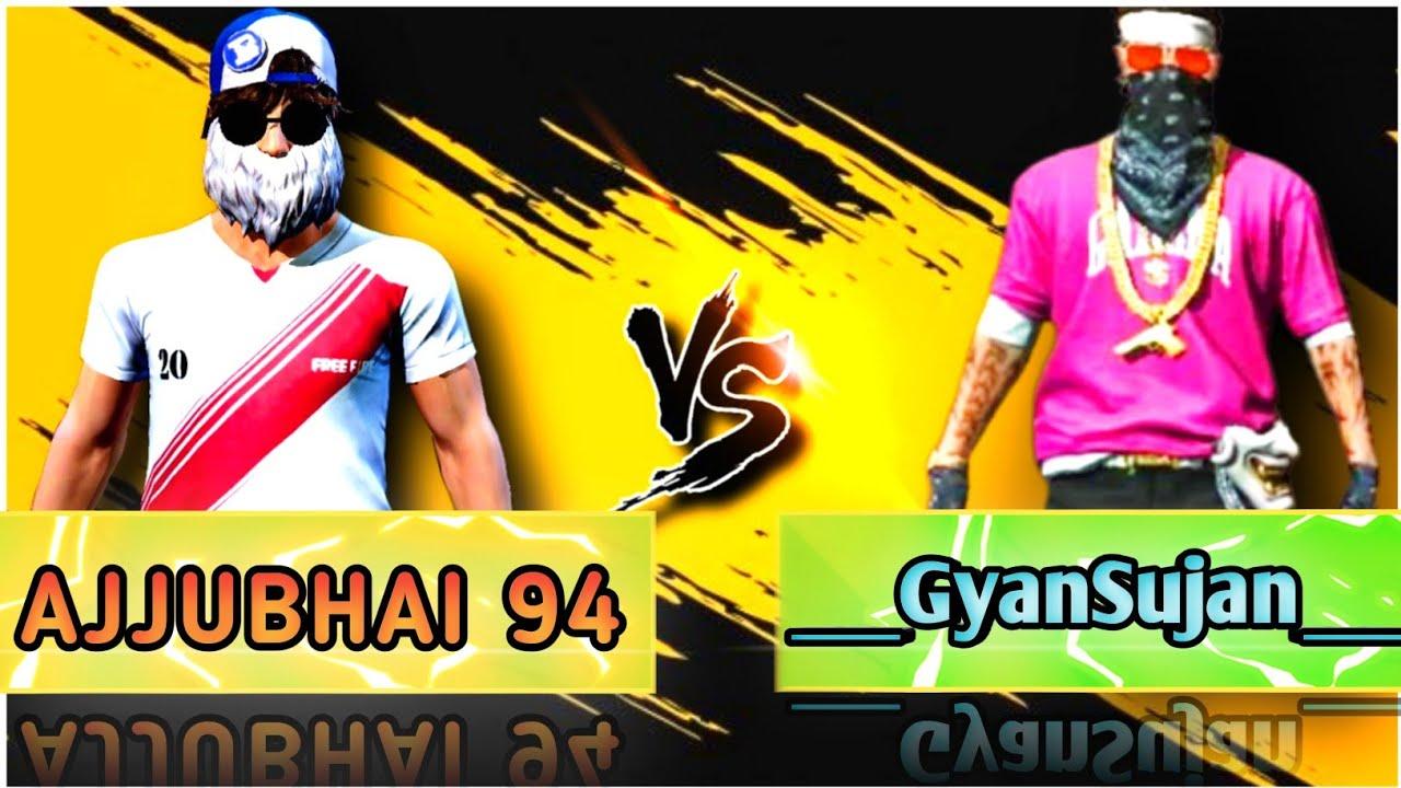 AJJUBHAI 94 VS GYAN SUJAN || 1 VS 1 || TOTAL GAMING VS GYAN GAMING || BEST VS BEST || CLASH SQUAD