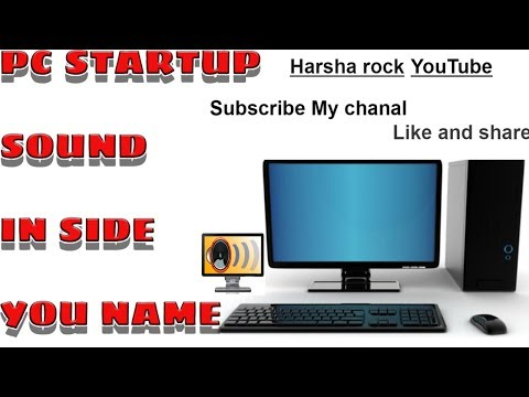 How to change your PC startup sound IN SIDE You Name