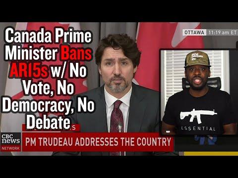 Canada Prime Minister Bans AR15s w/ No Vote, No Democracy, No Debate