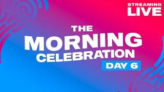 Morning Celebration Day 6 | Luminosity Streaming Live 2021