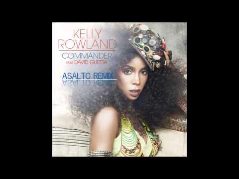 Kelly Rowland feat. David Guetta - Commander (Asalto Remix) HD