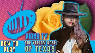 The Yellow Rose of Texas: Easy Piano Tutorial