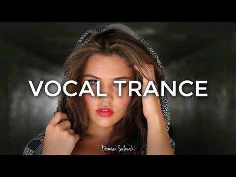 ♫ Amazing Emotional Vocal Trance Mix 2017 ♫ | 132