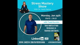 Daily Habits of High Performers in Business and Sports w/ Todd Durkin on the #StressMasteryShow