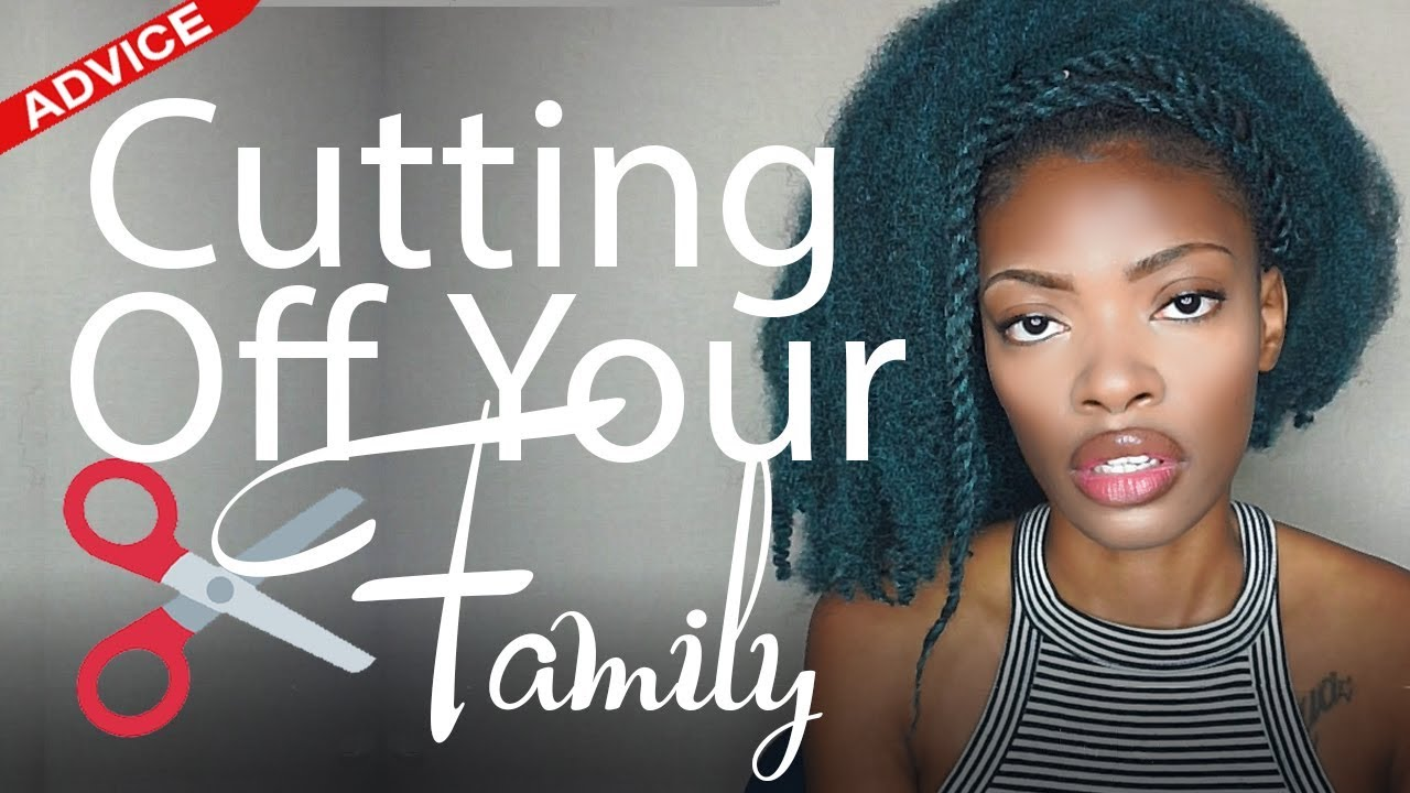 Cutting Off Your Dysfunctional Family (Advice)