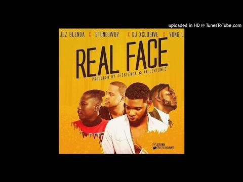Jez Blenda - Real Face Ft Stonebwoy, DJ Xclusive & Yung L