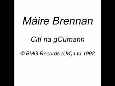 Máire Brennan 'Cití na gCumann'