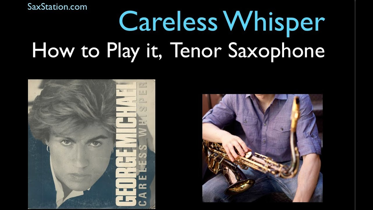 how to play careless whisper tenor sax
