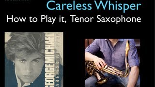 How to Play Careless Whisper on Tenor Saxophone