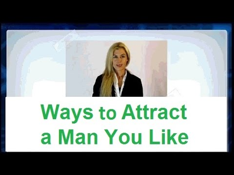 Like A How Man Attract To You yourself, and