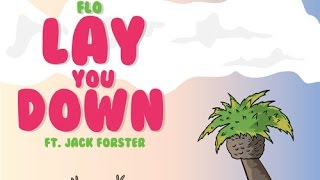 Flo - Lay You Down (feat. Jack Forster)