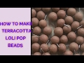 terracotta clay beads  / tutorials for  terracotta lollipop beads making / clay beads