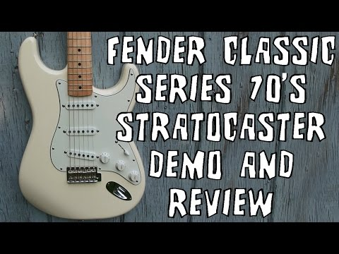 Fender Classic Series '70s Stratocaster Electric Guitar Demo & Review
