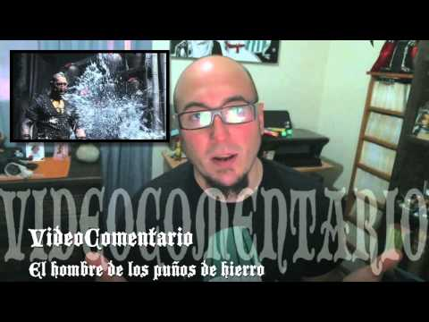 VideoComentario: El hombre de los puños de hierro