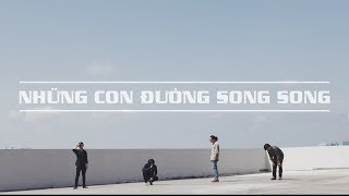 CHILLIES | NHỮNG CON ĐƯỜNG SONG SONG  [OFFICIAL MUSIC AUDIO]