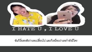 (ร้องแปลไทย) Gnash Ft. Olivia o'brien - I HATE U , I LOVE U BY. NJell