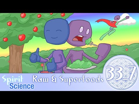 Spirit Science 33_7 ~  Raw & Superfoods