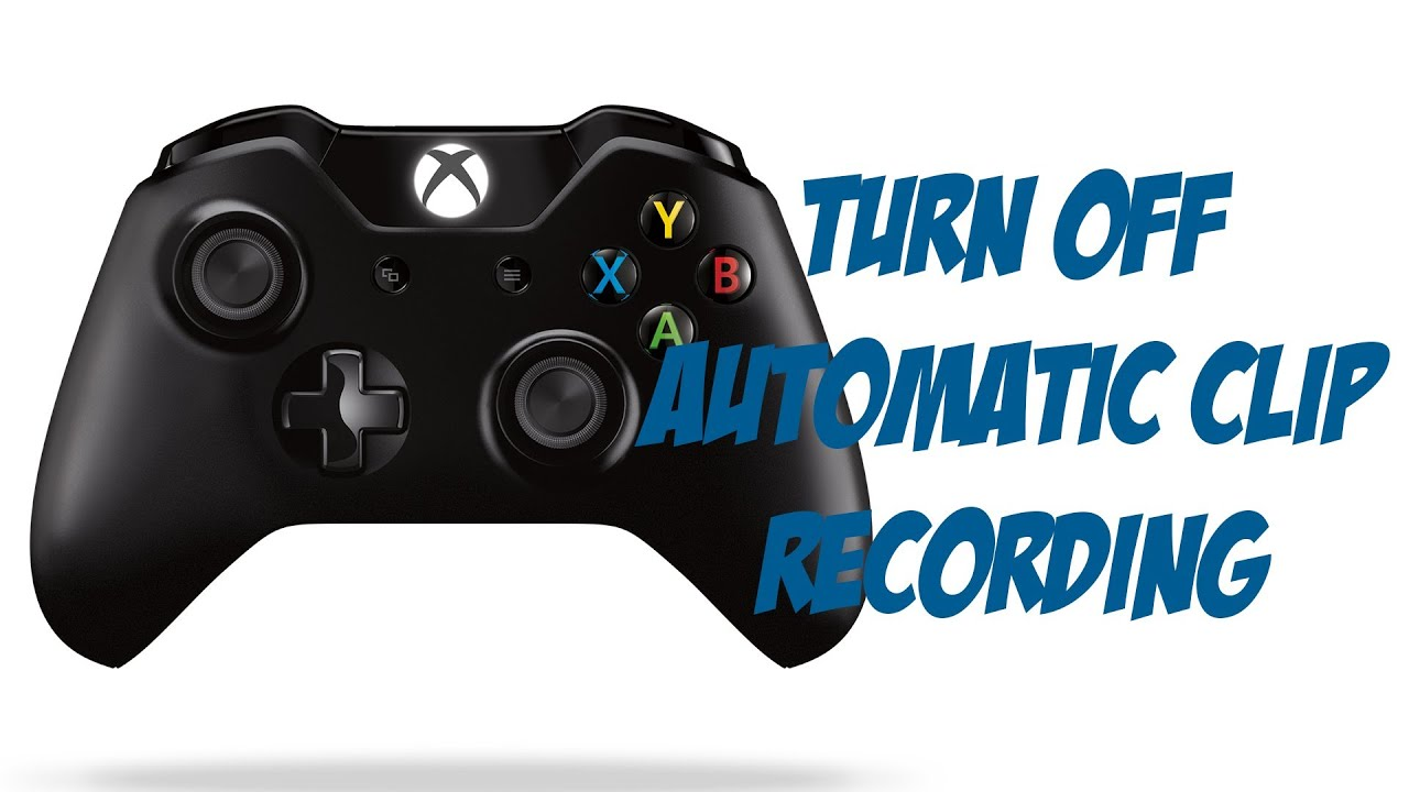 Xbox one tutorial how to turn off automatic clip recording youtube xbox one tutorial how to turn off automatic clip recording ccuart Images