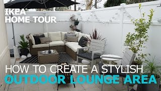 Outdoor Lounge Ideas - IKEA Home Tour