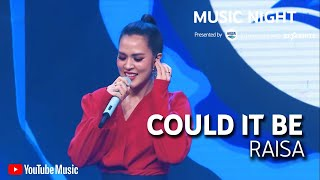 RAISA - COULD IT BE (LIVE AT YOUTUBE MUSIC NIGHT)