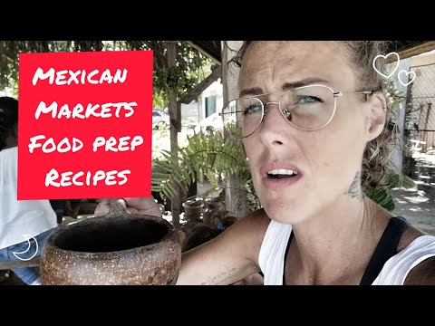 mexican-markets,-food-prep,-and-recipes