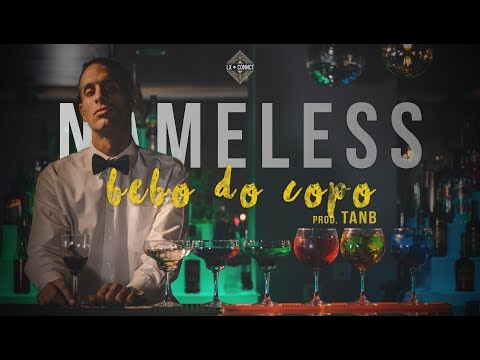 NAMELESS X TANB - BEBO DO COPO (VIDEO OFICIAL)
