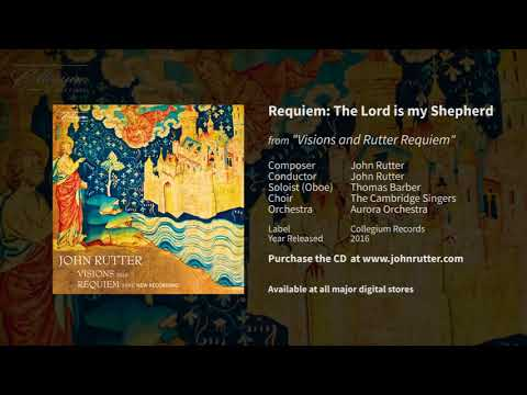 Requiem: The Lord is my Shepherd - John Rutter, Thomas Barber and Cambridge Singers
