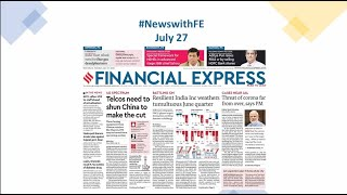 News with Financial Express July 27th, 2020 | News Analysis by Sunil Jain, Managing Editor, FE