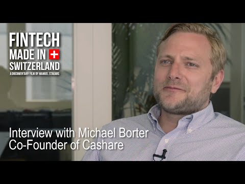 """FinTech Made in Switzerland"": Interview Michael Borter, Cashare"