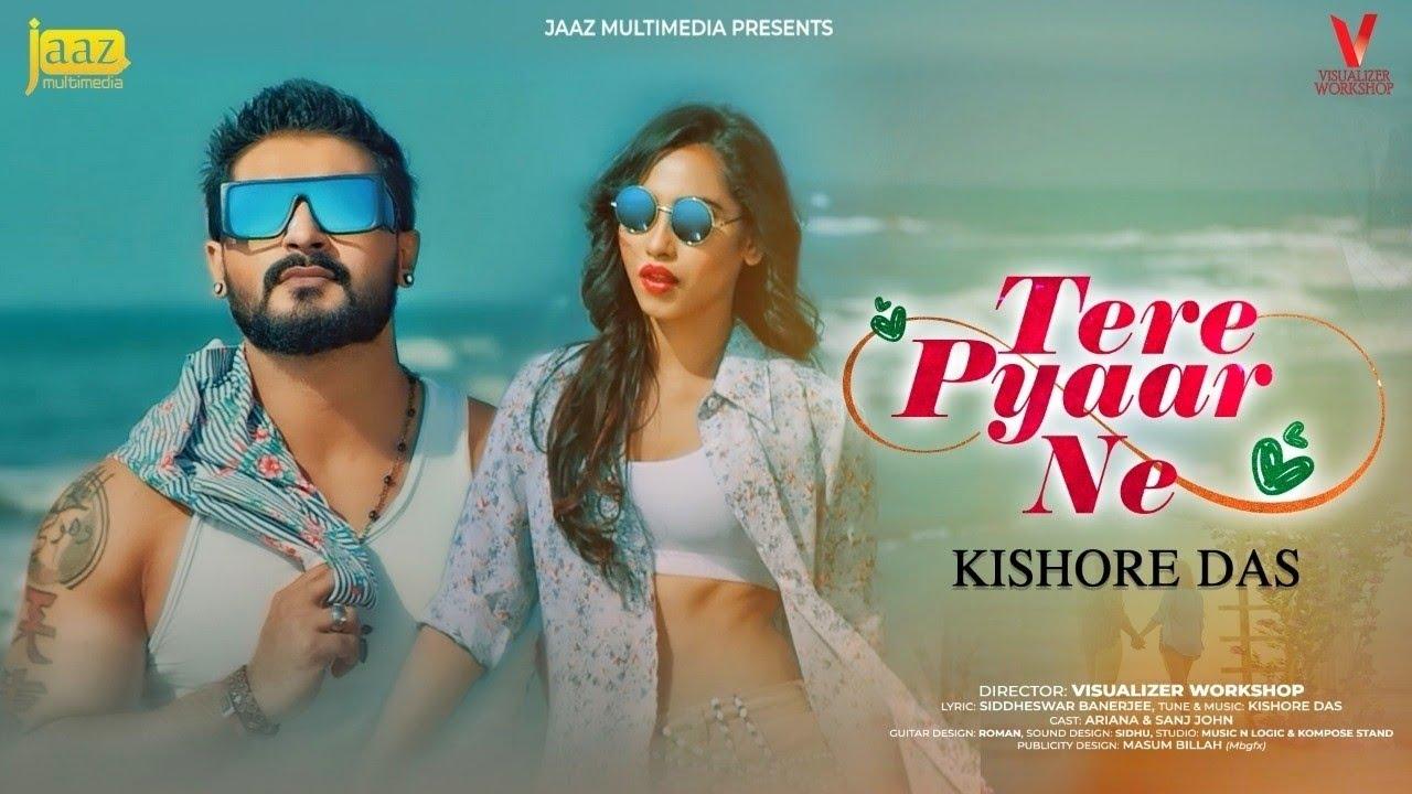 Tere Pyaar Ne | Jaaz Multimedia | Kishore das | Abdul Aziz | Saikat Nasir | Sanj John | Ariana Jaman