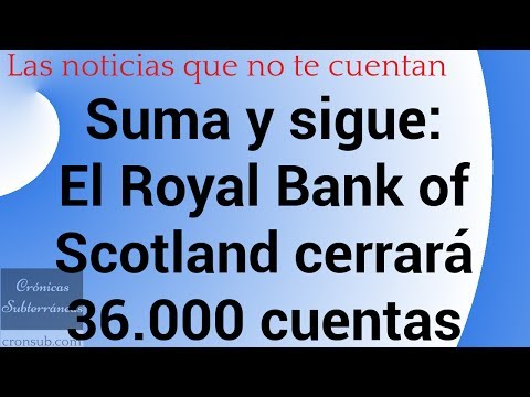 Suma y sigue: El banco RBS cerrará 36.000 cuentas