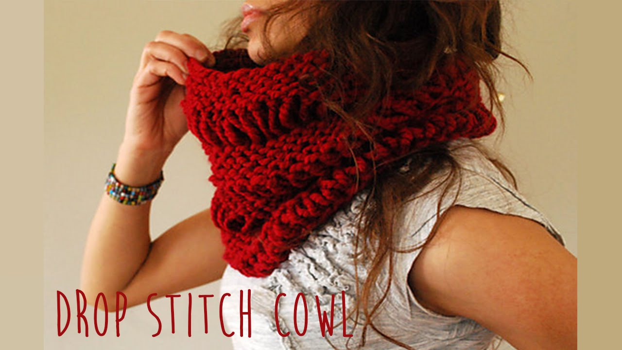 Knitted Drop Stitch Cowl Pattern : EASY KNIT-DROP STITCH COWL - YouTube